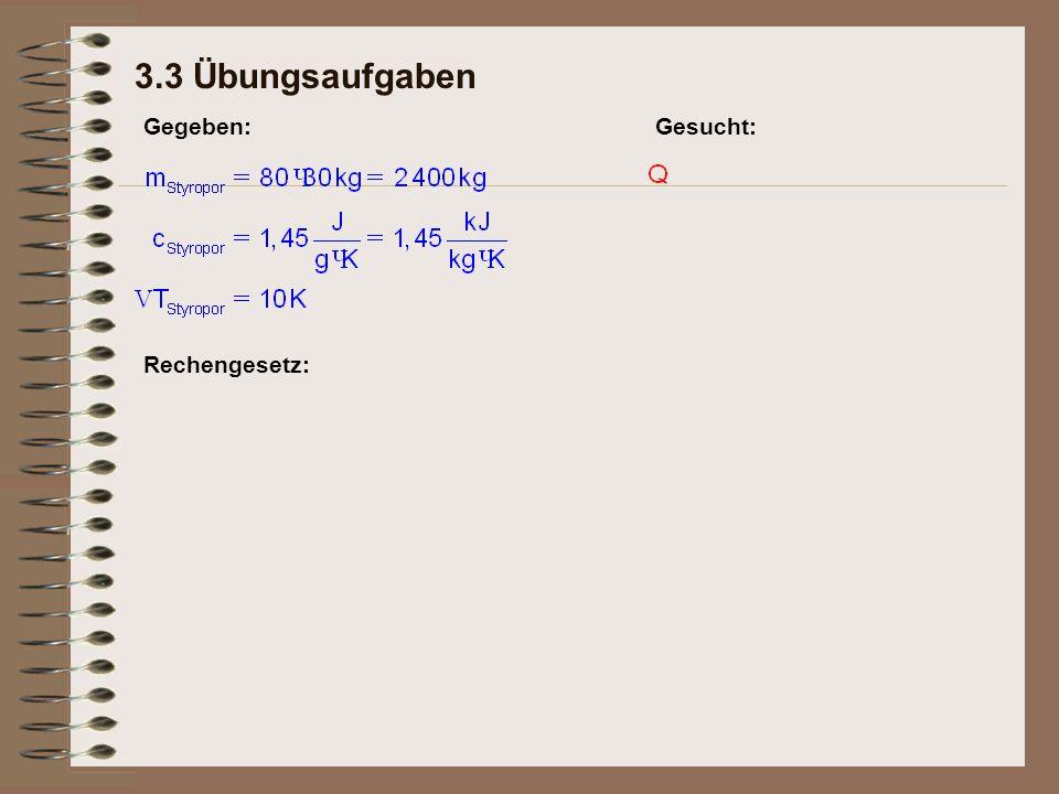 3.3 Übungsaufgaben Rechengesetz: Gegeben:Gesucht: