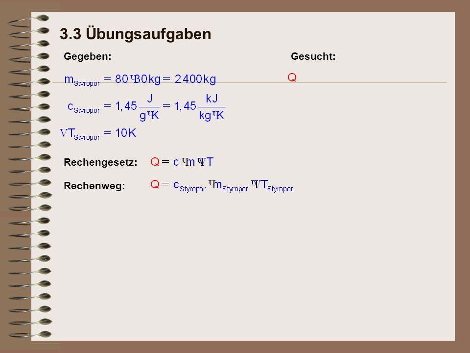 3.3 Übungsaufgaben Rechengesetz: Gegeben:Gesucht: Rechenweg: