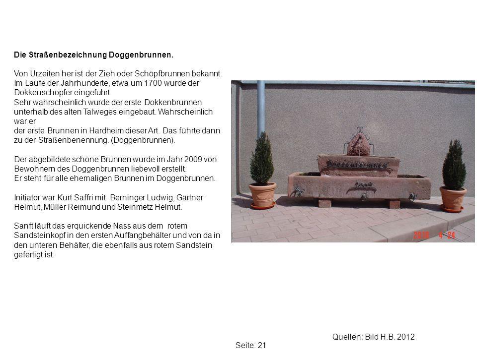 Seite: 21 Quellen: Bild H.B.2012 Die Straßenbezeichnung Doggenbrunnen.