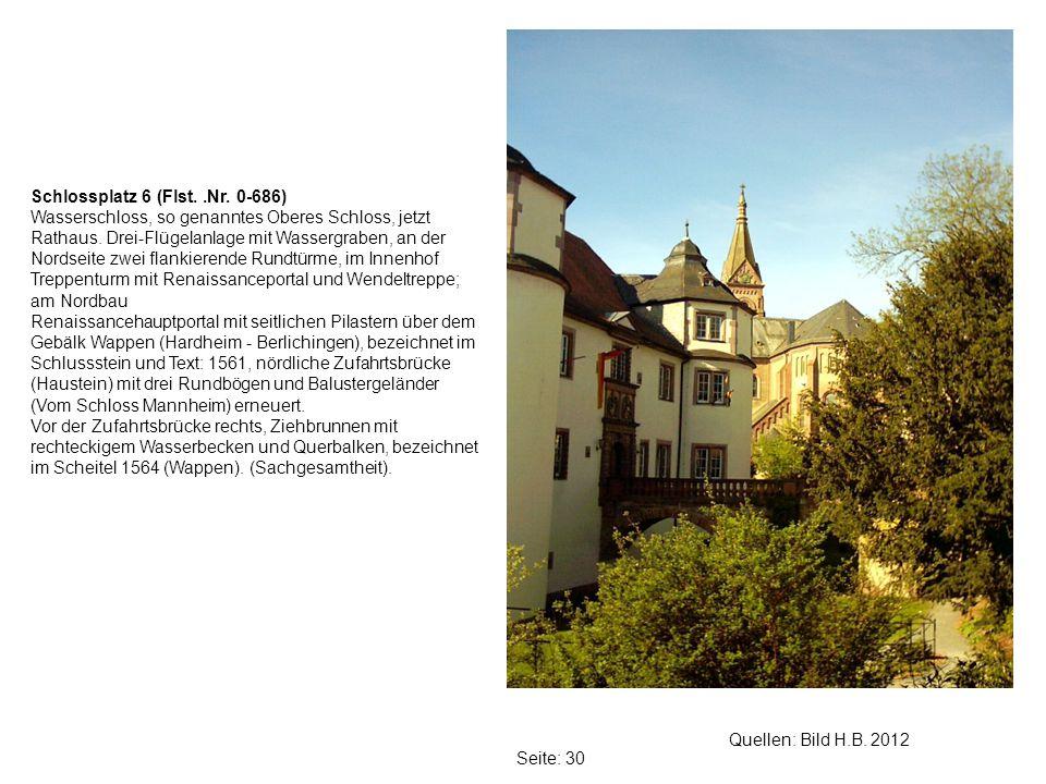 Seite: 30 Quellen: Bild H.B.2012 Schlossplatz 6 (Flst..Nr.