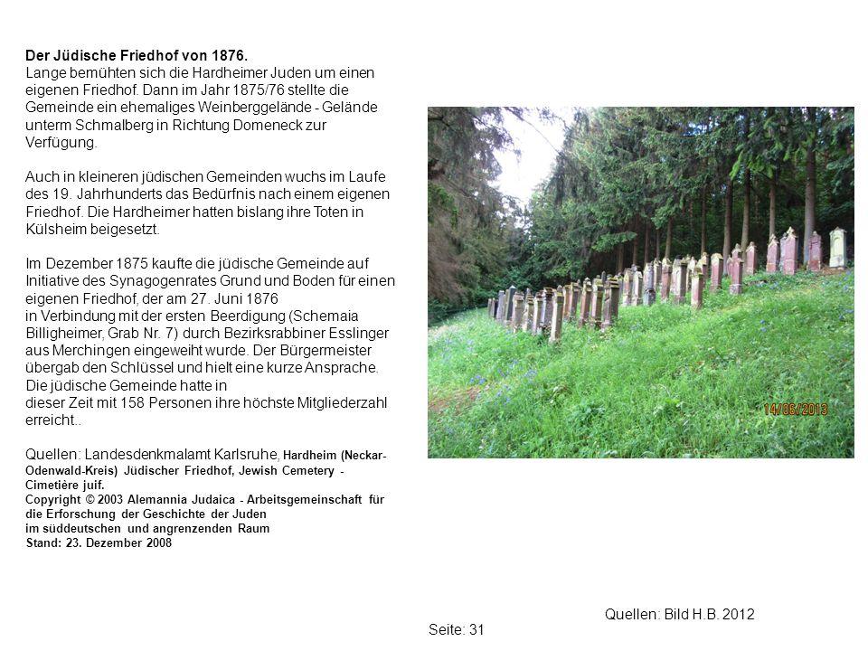 Seite: 31 Quellen: Bild H.B.2012 Der Jüdische Friedhof von 1876.