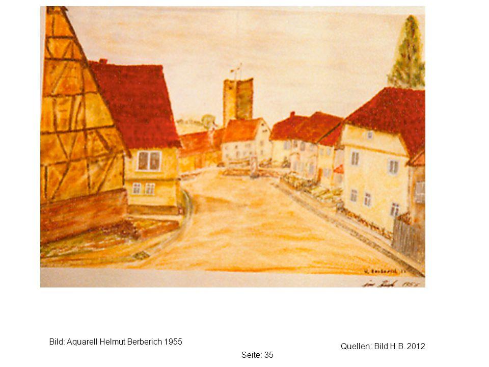 Seite: 35 Quellen: Bild H.B. 2012 Bild: Aquarell Helmut Berberich 1955