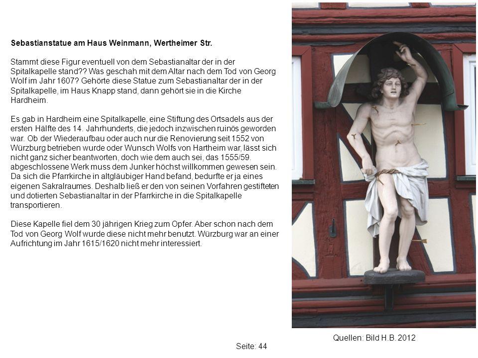 Seite: 44 Quellen: Bild H.B.2012 Sebastianstatue am Haus Weinmann, Wertheimer Str.