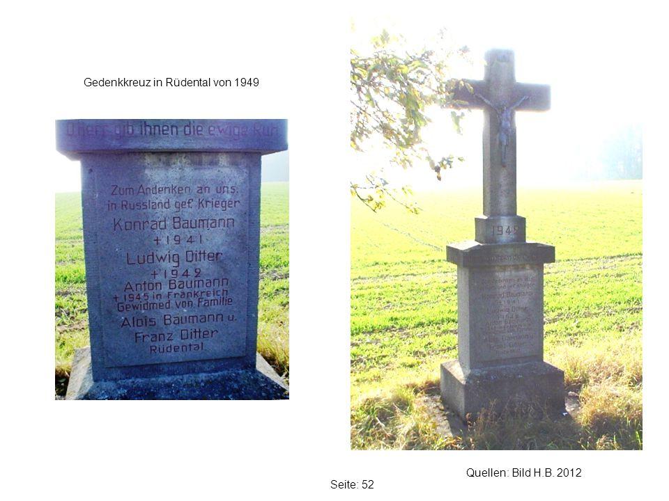 Seite: 52 Quellen: Bild H.B. 2012 Gedenkkreuz in Rüdental von 1949