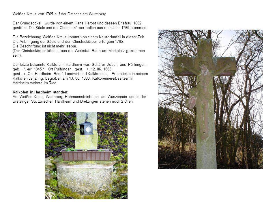 Weißes Kreuz von 1765 auf der Datsche am Wurmberg Der Grundsockel wurde von einem Hans Herbst und dessen Ehefrau 1602 gestiftet.