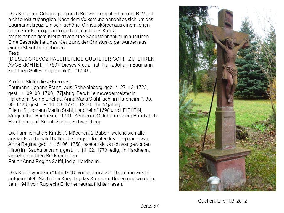 Seite: 57 Quellen: Bild H.B.2012 Das Kreuz am Ortsausgang nach Schweinberg oberhalb der B 27.