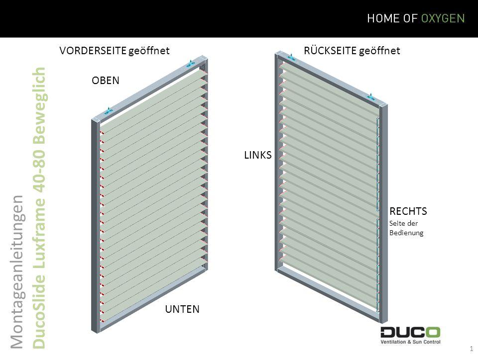 Montageanleitungen DucoSlide Luxframe 40-80 Beweglich OBEN UNTEN LINKS RECHTS Seite der Bedienung VORDERSEITE geöffnet RÜCKSEITE geöffnet 1