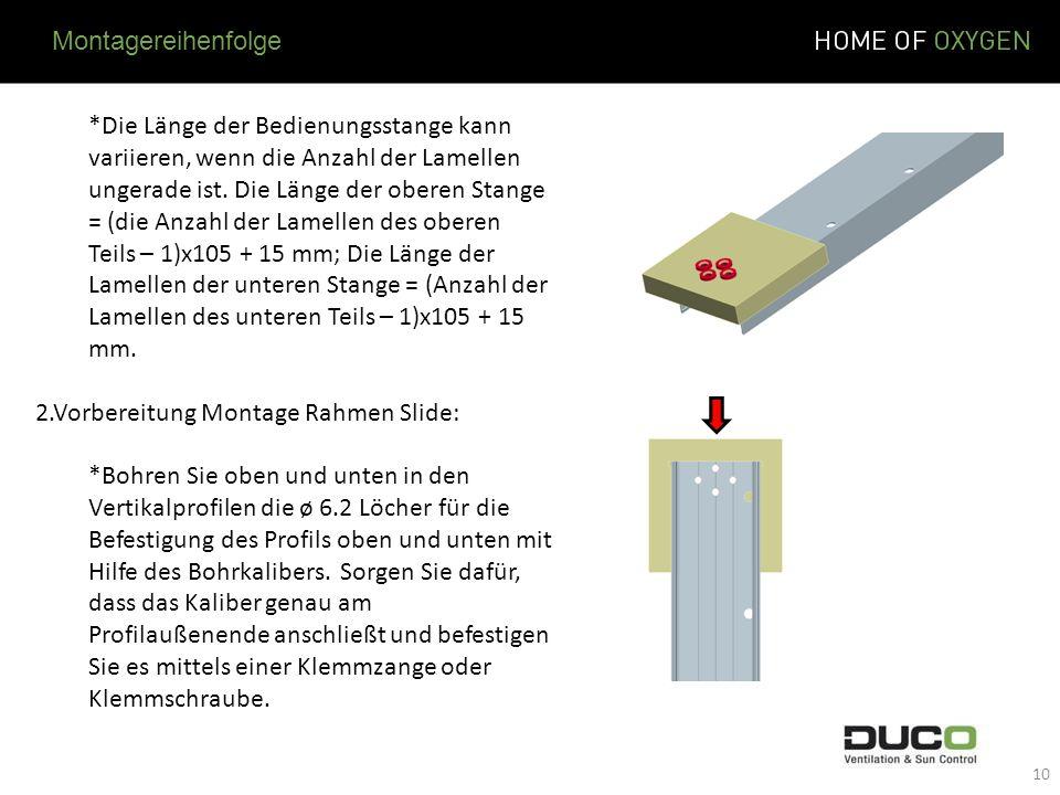 *Die Länge der Bedienungsstange kann variieren, wenn die Anzahl der Lamellen ungerade ist. Die Länge der oberen Stange = (die Anzahl der Lamellen des
