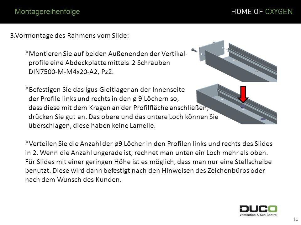 3.Vormontage des Rahmens vom Slide: *Montieren Sie auf beiden Außenenden der Vertikal- profile eine Abdeckplatte mittels 2 Schrauben DIN7500-M-M4x20-A