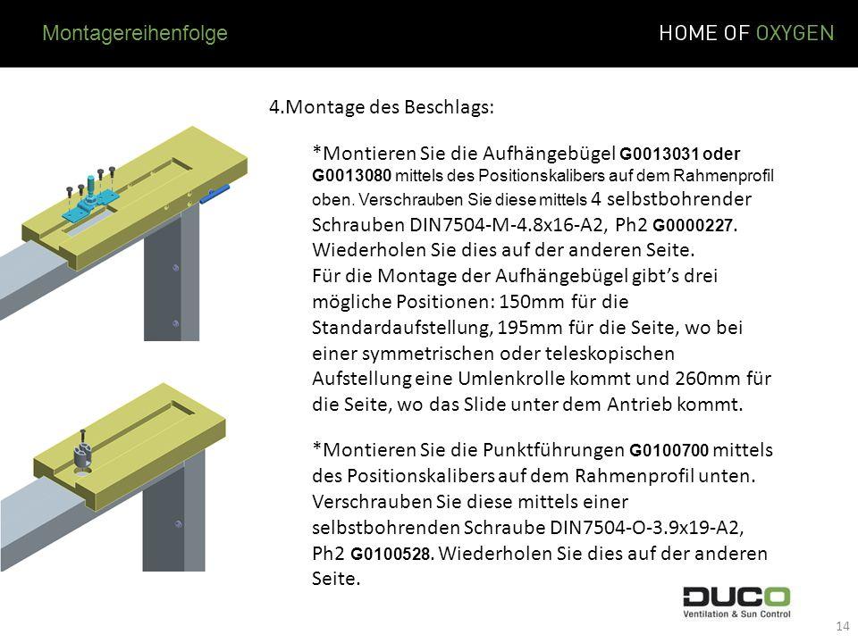 4.Montage des Beschlags: *Montieren Sie die Aufhängebügel G0013031 oder G0013080 mittels des Positionskalibers auf dem Rahmenprofil oben. Verschrauben