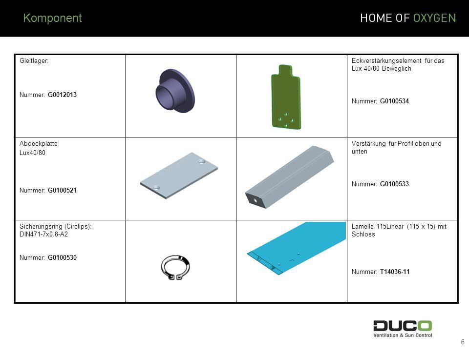 Gleitlager: Nummer: G0012013 Eckverstärkungselement für das Lux 40/80 Beweglich Nummer: G0100534 Abdeckplatte Lux40/80 Nummer: G0100521 Verstärkung fü