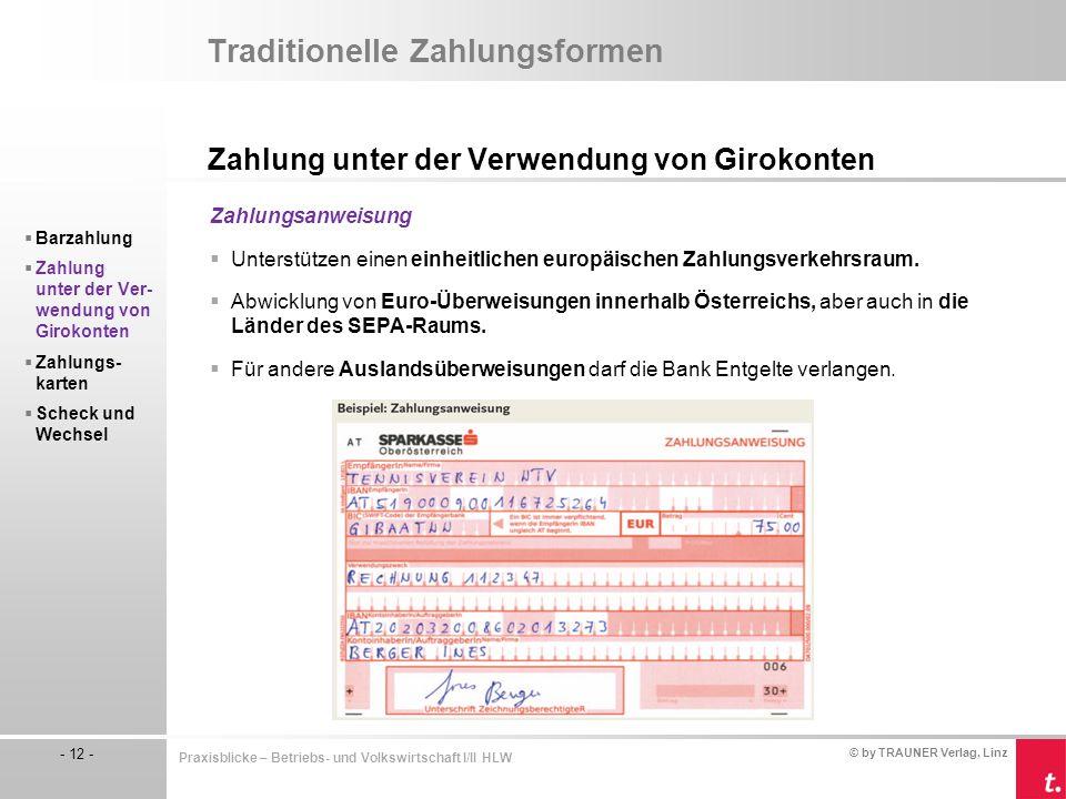 © by TRAUNER Verlag, Linz - 12 - Praxisblicke – Betriebs- und Volkswirtschaft I/II HLW Traditionelle Zahlungsformen Zahlung unter der Verwendung von G