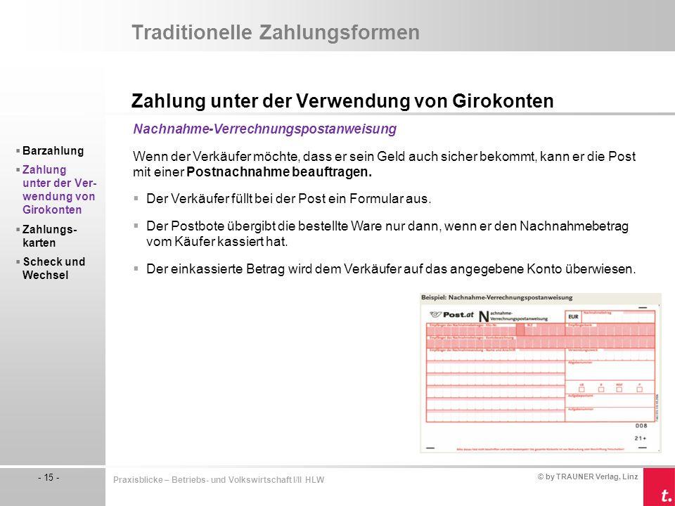 © by TRAUNER Verlag, Linz - 15 - Praxisblicke – Betriebs- und Volkswirtschaft I/II HLW Traditionelle Zahlungsformen Zahlung unter der Verwendung von G