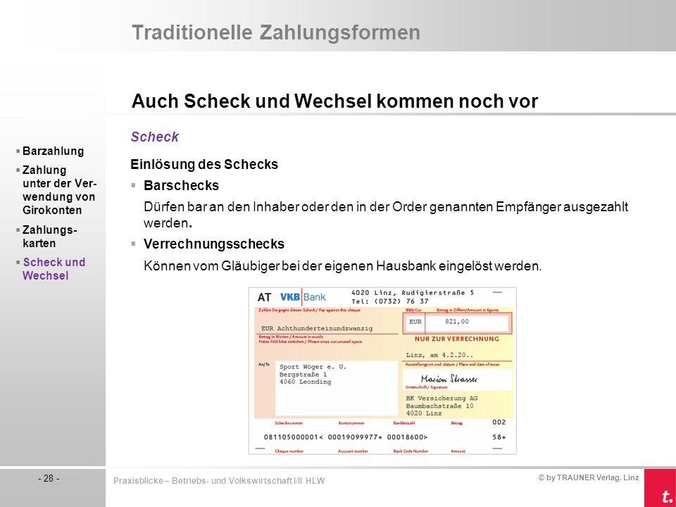 © by TRAUNER Verlag, Linz - 28 - Praxisblicke – Betriebs- und Volkswirtschaft I/II HLW Traditionelle Zahlungsformen Auch Scheck und Wechsel kommen noc