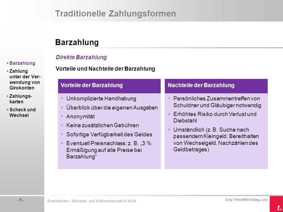 © by TRAUNER Verlag, Linz - 5 - Praxisblicke – Betriebs- und Volkswirtschaft I/II HLW Traditionelle Zahlungsformen Barzahlung  Barzahlung  Zahlung u