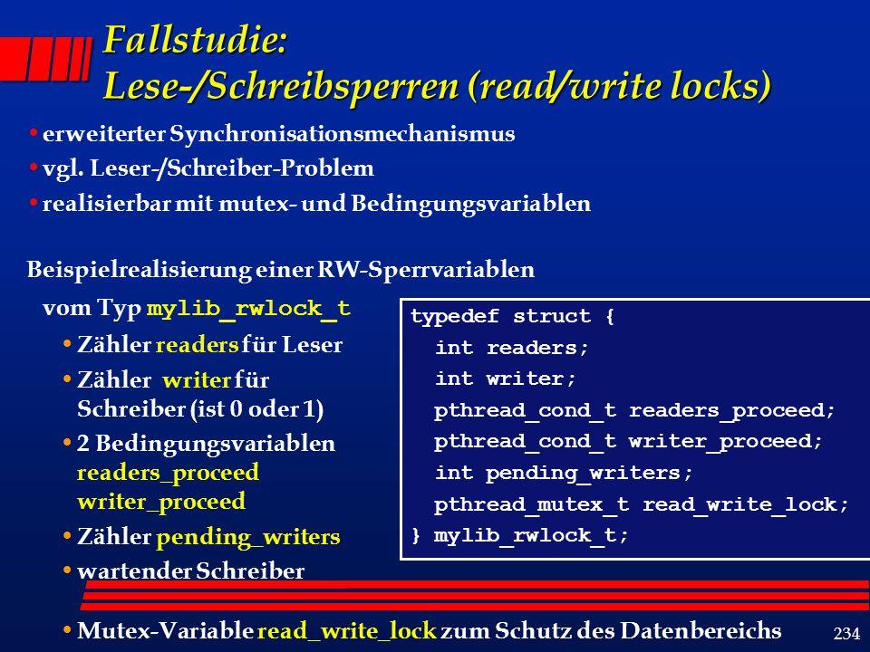 234 Fallstudie: Lese-/Schreibsperren (read/write locks) erweiterter Synchronisationsmechanismus vgl.