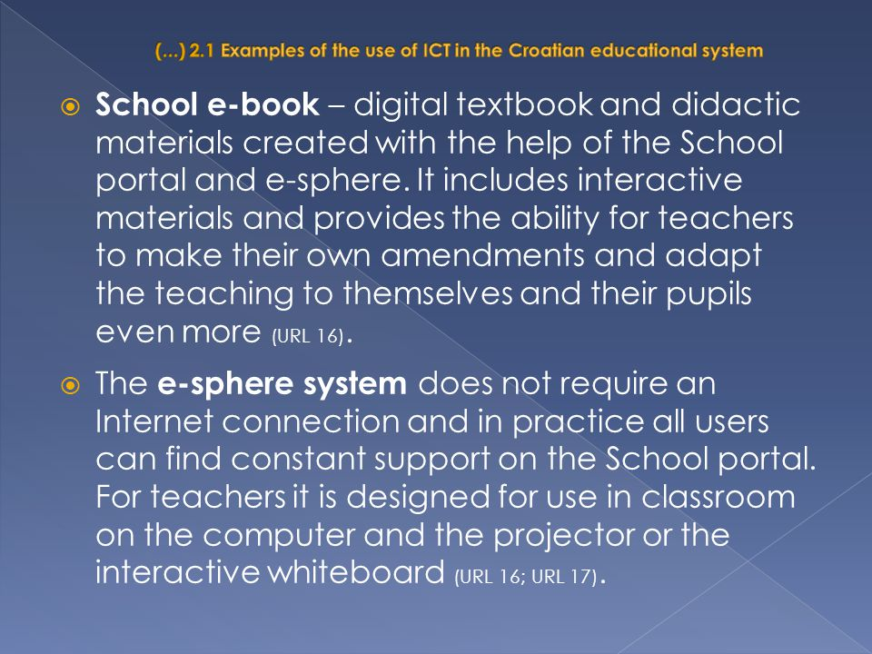  School e-book – digital textbook and didactic materials created with the help of the School portal and e-sphere. It includes interactive materials a