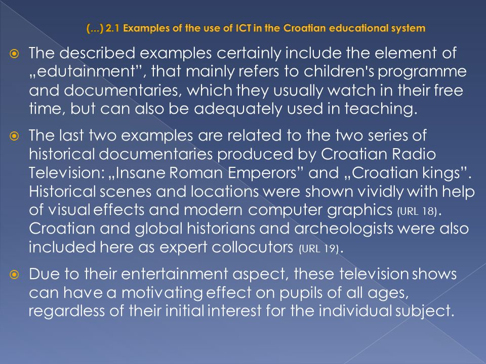 """ The described examples certainly include the element of """"edutainment"""", that mainly refers to children ' s programme and documentaries, which they us"""