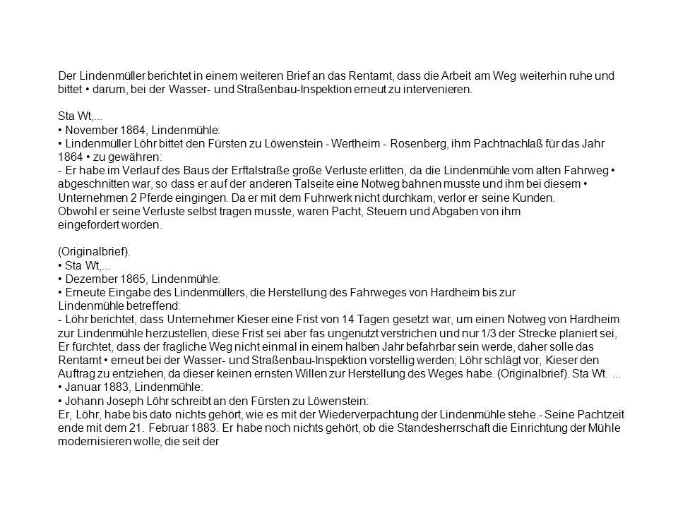 Der Lindenmüller berichtet in einem weiteren Brief an das Rentamt, dass die Arbeit am Weg weiterhin ruhe und bittet darum, bei der Wasser- und Straßen