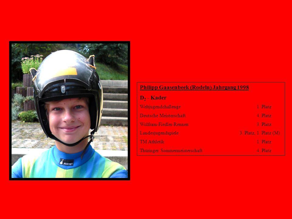 Philipp Gaasenbeek (Rodeln) Jahrgang 1998 D 2 - Kader Weltjugendchallenge1. Platz Deutsche Meisterschaft4. Platz Wolfram-Fiedler-Rennen 3. Platz Lande
