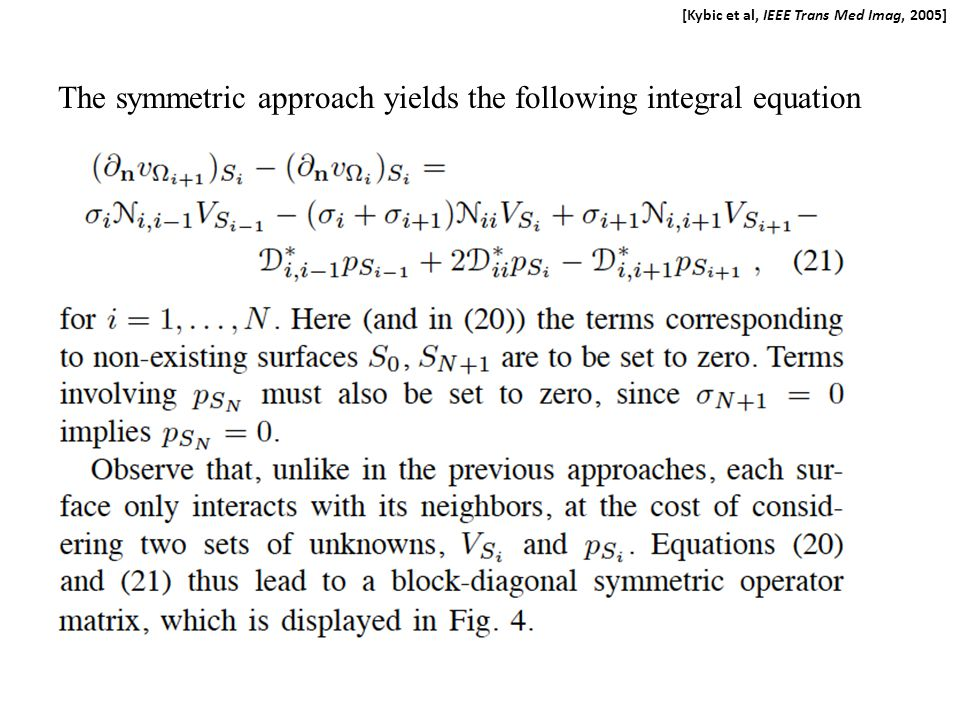 [Kybic et al, IEEE Trans Med Imag, 2005] The symmetric approach yields the following integral equation
