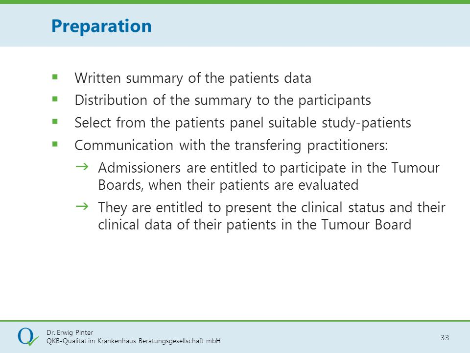 Dr. Erwig Pinter QKB-Qualität im Krankenhaus Beratungsgesellschaft mbH 33  Written summary of the patients data  Distribution of the summary to the