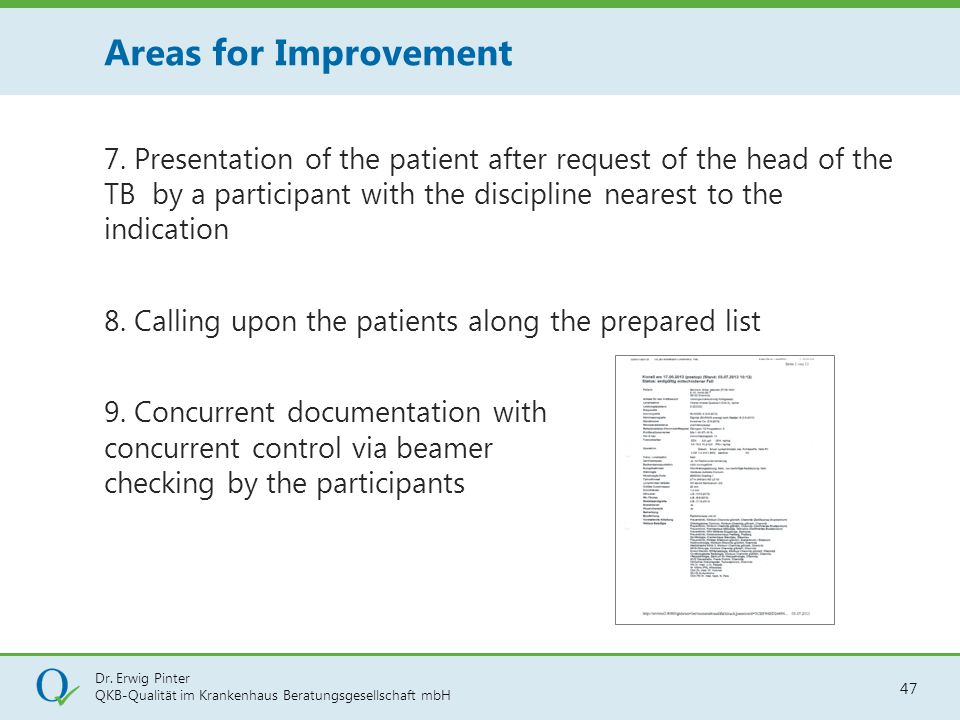 Dr. Erwig Pinter QKB-Qualität im Krankenhaus Beratungsgesellschaft mbH 47 7. Presentation of the patient after request of the head of the TB by a part