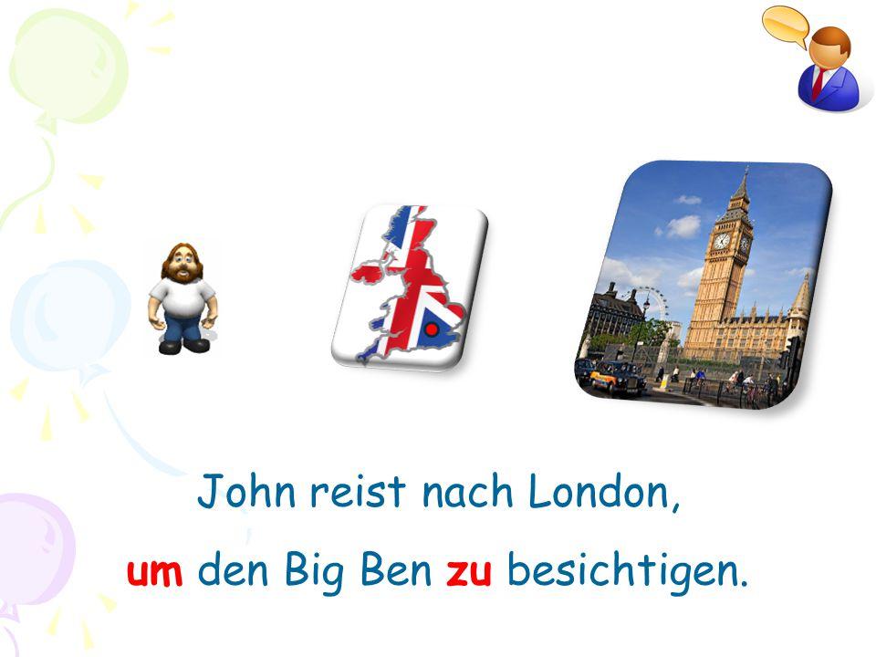 John reist nach London, um den Big Ben zu besichtigen.