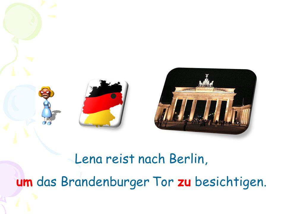 Lena reist nach Berlin, um das Brandenburger Tor zu besichtigen.