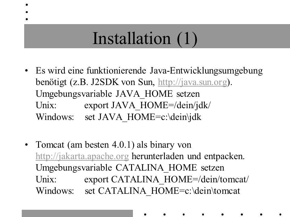 Installation (1) Es wird eine funktionierende Java-Entwicklungsumgebung benötigt (z.B.