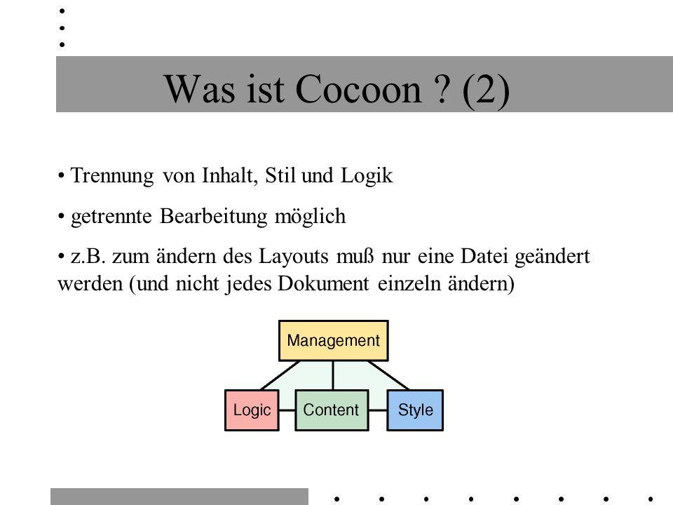 Was ist Cocoon . (2) Trennung von Inhalt, Stil und Logik getrennte Bearbeitung möglich z.B.