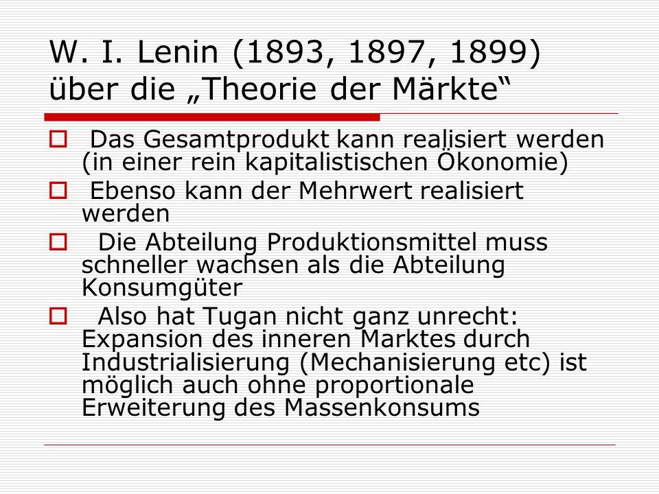 """W. I. Lenin (1893, 1897, 1899) über die """"Theorie der Märkte""""  Das Gesamtprodukt kann realisiert werden (in einer rein kapitalistischen Ökonomie)  Eb"""