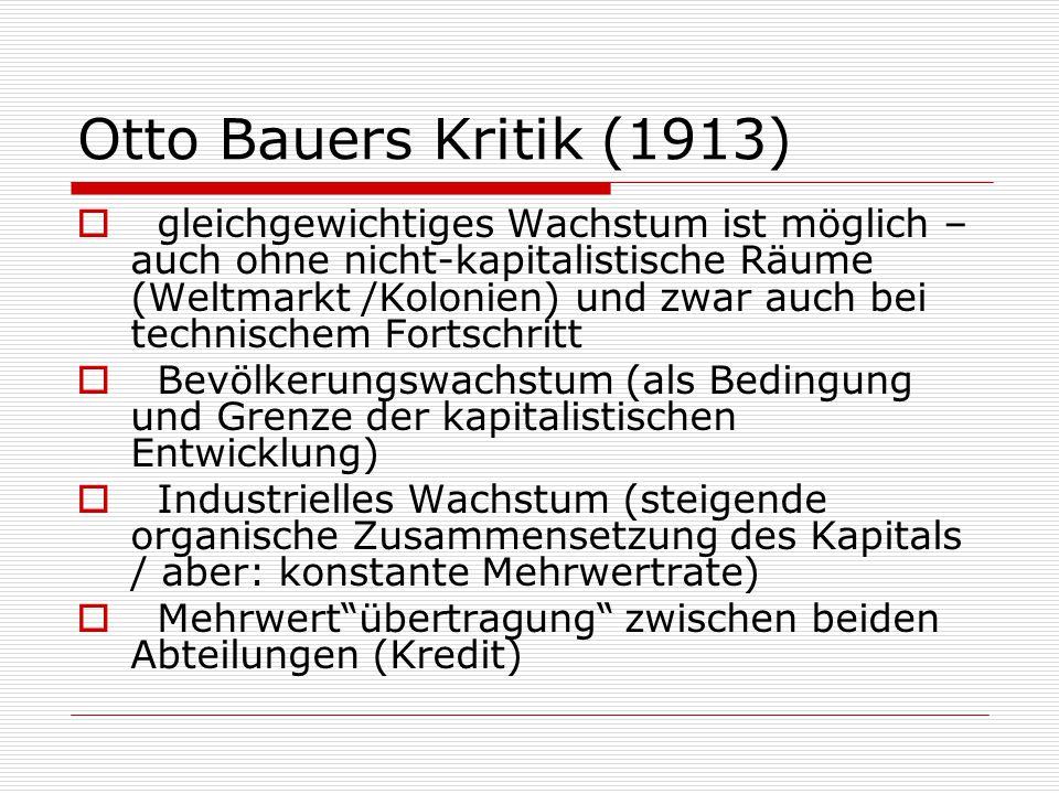 Otto Bauers Kritik (1913)  gleichgewichtiges Wachstum ist möglich – auch ohne nicht-kapitalistische Räume (Weltmarkt /Kolonien) und zwar auch bei tec
