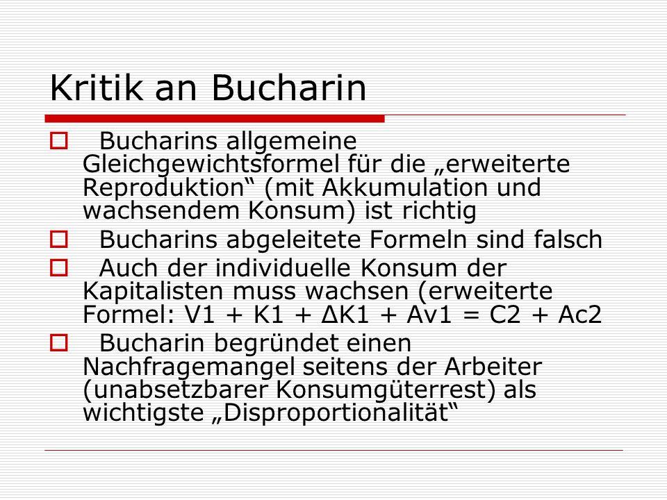 """Kritik an Bucharin  Bucharins allgemeine Gleichgewichtsformel für die """"erweiterte Reproduktion"""" (mit Akkumulation und wachsendem Konsum) ist richtig"""