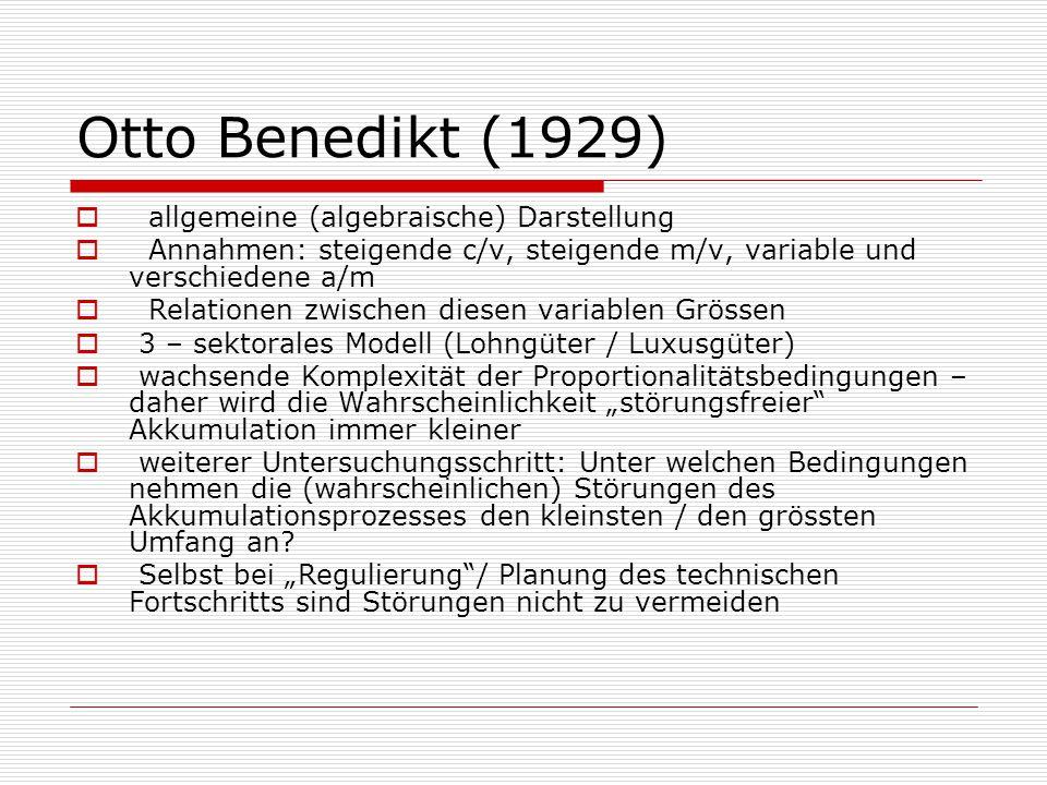 Otto Benedikt (1929)  allgemeine (algebraische) Darstellung  Annahmen: steigende c/v, steigende m/v, variable und verschiedene a/m  Relationen zwis