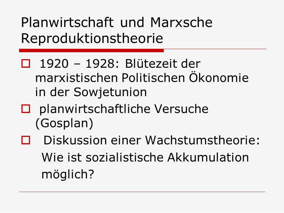 Planwirtschaft und Marxsche Reproduktionstheorie  1920 – 1928: Blütezeit der marxistischen Politischen Ökonomie in der Sowjetunion  planwirtschaftli