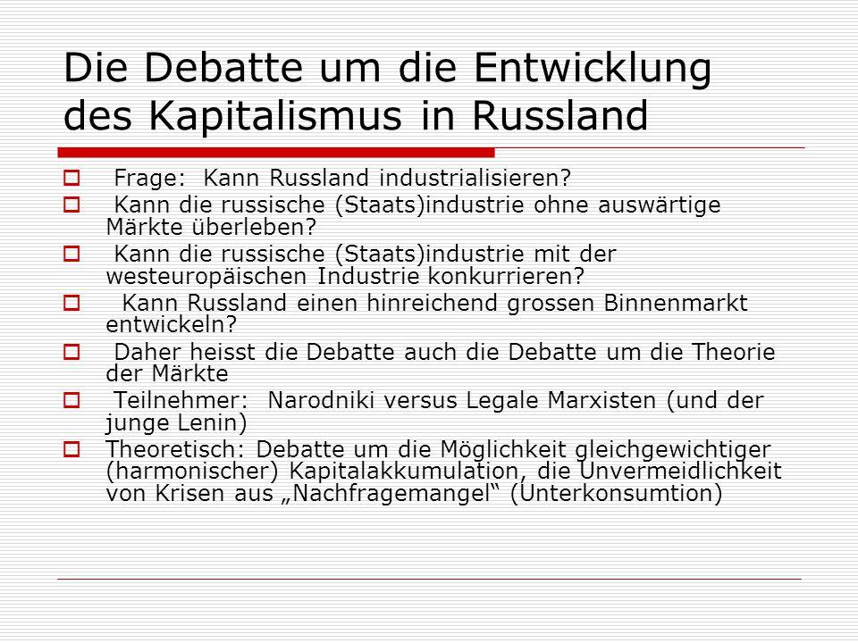 Die Debatte um die Entwicklung des Kapitalismus in Russland  Frage: Kann Russland industrialisieren?  Kann die russische (Staats)industrie ohne ausw
