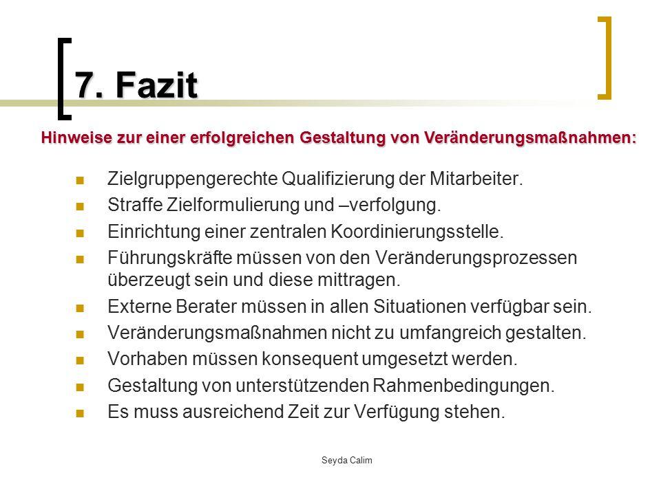 Seyda Calim 7.Fazit Zielgruppengerechte Qualifizierung der Mitarbeiter.
