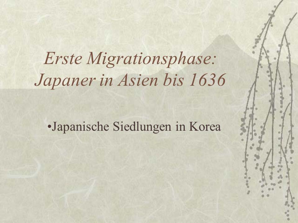 Erste Migrationsphase: Japaner in Asien bis 1636 Japanische Siedlungen in Korea