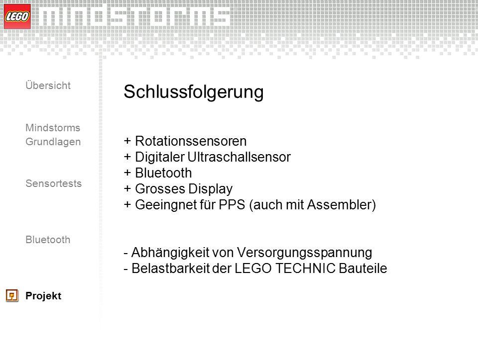 Übersicht Mindstorms Grundlagen Sensortests Bluetooth Projekt Schlussfolgerung + Rotationssensoren + Digitaler Ultraschallsensor + Bluetooth + Grosses