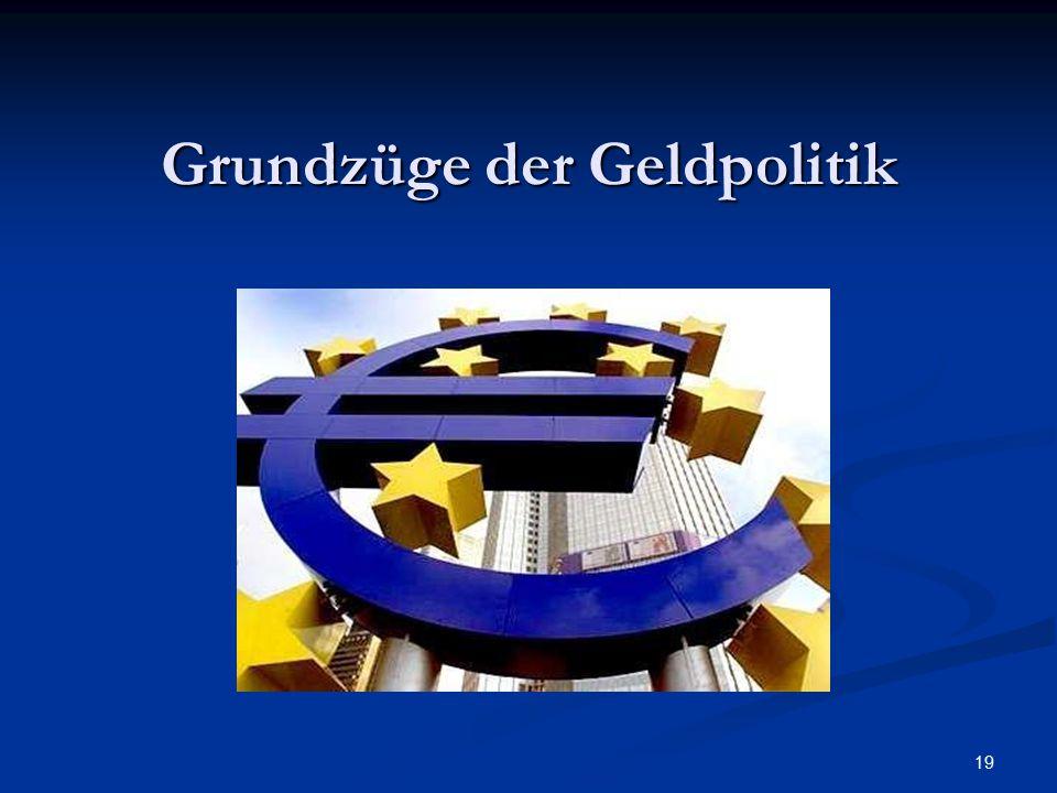 19 Grundzüge der Geldpolitik