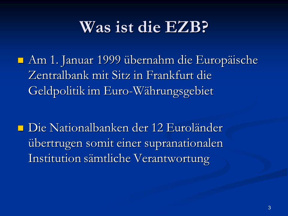 3 Was ist die EZB? Am 1. Januar 1999 übernahm die Europäische Zentralbank mit Sitz in Frankfurt die Geldpolitik im Euro-Währungsgebiet Am 1. Januar 19