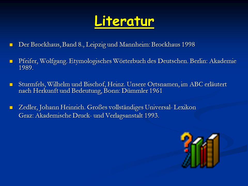 Literatur Der Brockhaus, Band 8., Leipzig und Mannheim: Brockhaus 1998 Der Brockhaus, Band 8., Leipzig und Mannheim: Brockhaus 1998 Pfeifer, Wolfgang.