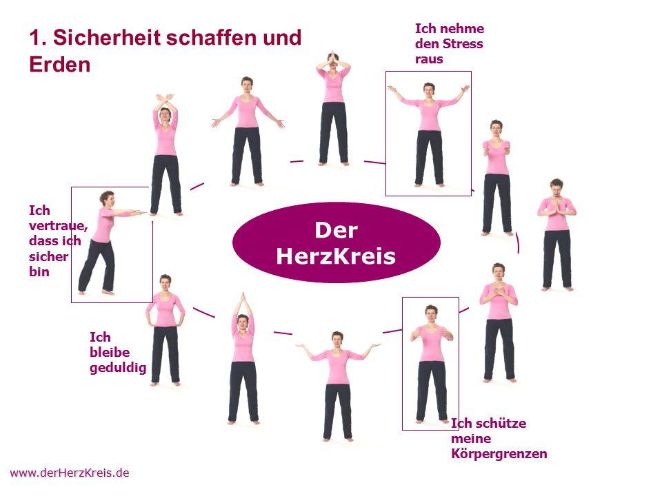 www.derHerzKreis.de Ich vertraue, dass ich sicher bin Ich nehme den Stress raus Ich bleibe geduldig Ich schütze meine Körpergrenzen Der HerzKreis 1. S
