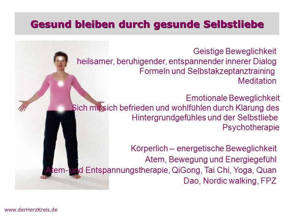 www.derHerzKreis.de Gesund bleiben durch gesunde Selbstliebe Geistige Beweglichkeit heilsamer, beruhigender, entspannender innerer Dialog Formeln und