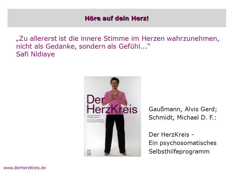 """www.derHerzKreis.de Höre auf dein Herz! Gaußmann, Alvis Gerd; Schmidt, Michael D. F.: Der HerzKreis - Ein psychosomatisches Selbsthilfeprogramm """"Zu al"""