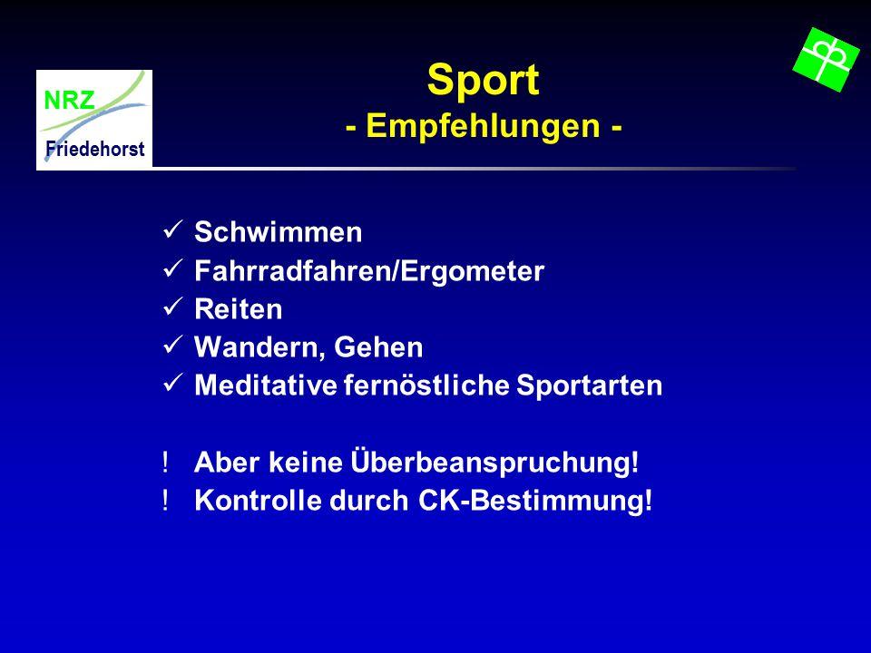 NRZ Friedehorst Sport - Empfehlungen - Schwimmen Fahrradfahren/Ergometer Reiten Wandern, Gehen Meditative fernöstliche Sportarten !Aber keine Überbean