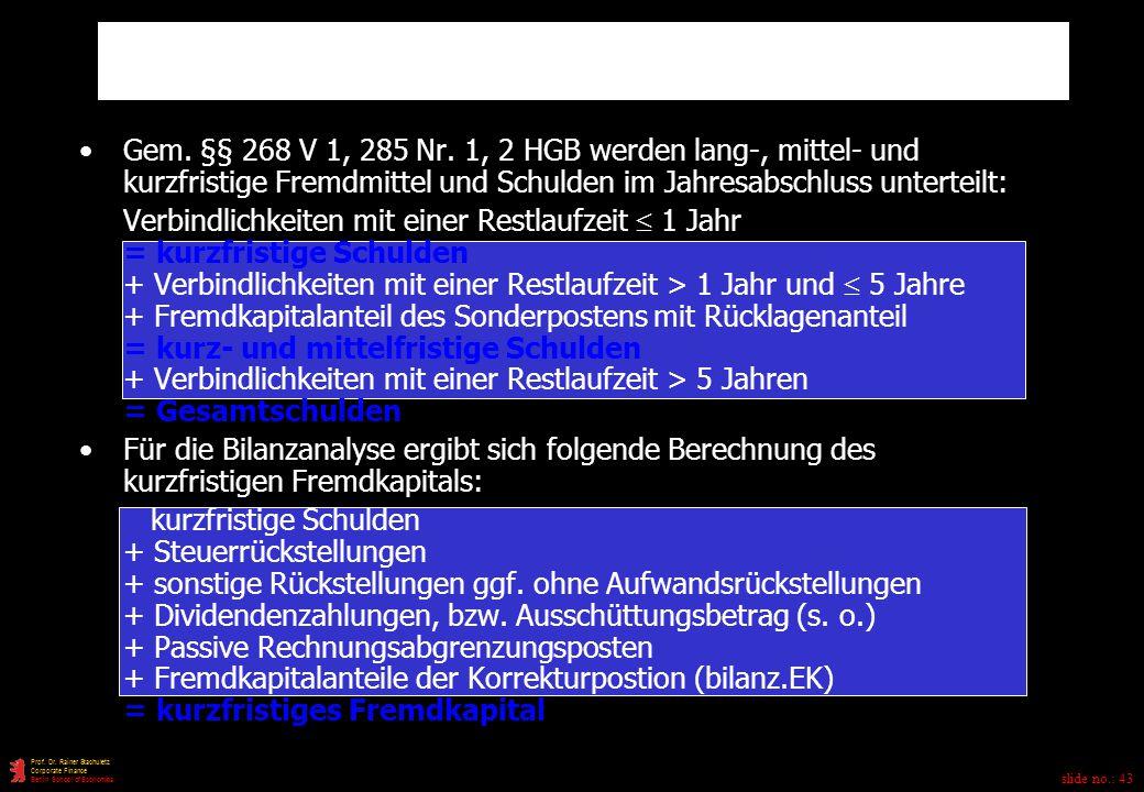 slide no.: 43 Prof.Dr. Rainer Stachuletz Corporate Finance Berlin School of Economics Gem.