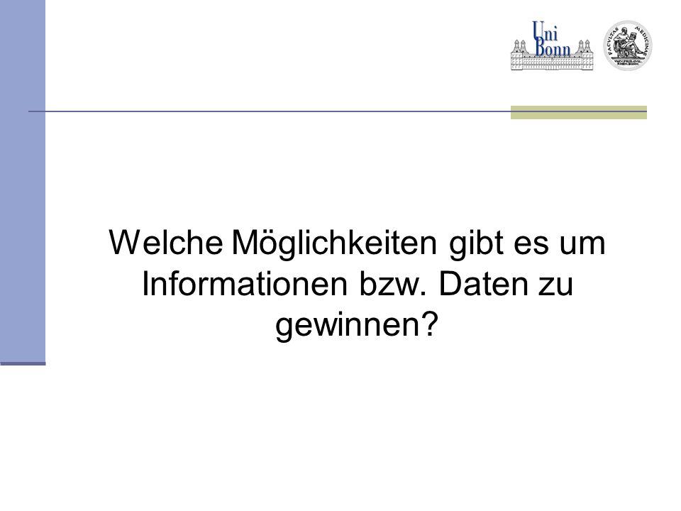 Welche Möglichkeiten gibt es um Informationen bzw. Daten zu gewinnen?