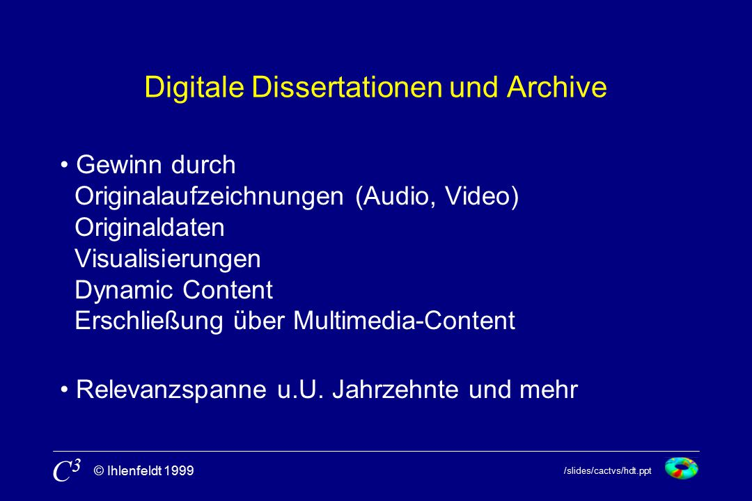 /slides/cactvs/hdt.ppt © Ihlenfeldt 1999 C3C3 Multimedia: Audio Samplingraten variabel, evtl.